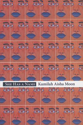 Click for more detail about She Has A Name (Stahlecker Selections) by Kamilah Aisha Moon