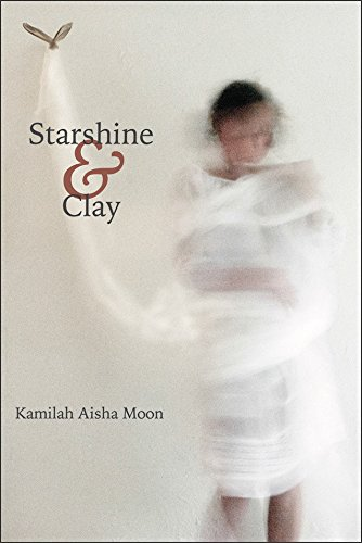Click for more detail about Starshine & Clay by Kamilah Aisha Moon