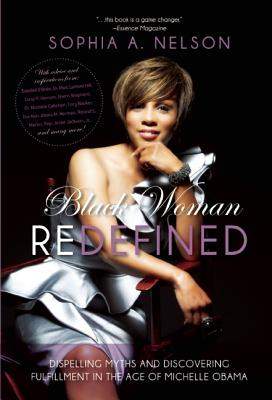 Click for a larger image of Black Woman Redefined: Dispelling Myths And Discovering Fulfillment In The Age Of Michelle Obama
