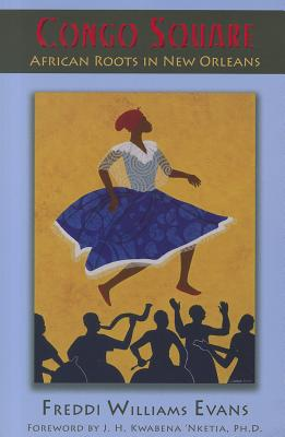 Click for more detail about Congo Square: African Roots in New Orleans by Freddi Williams Evans