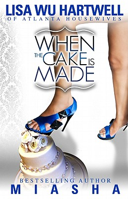 Book Cover When The Cake Is Made by Lisa Wu Hartwell and Miasha