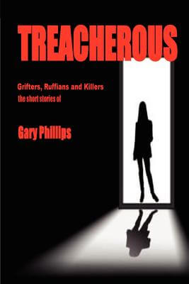 Book Cover Treacherous: Grifters, Ruffians And Killers by Gary Phillips