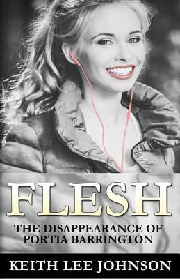Click for a larger image of Flesh: The Disappearance Of Portia Barrington