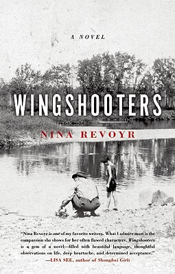 Click for more detail about Wingshooters by Nina Revoyr