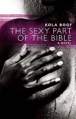 Click for more detail about The Sexy Part of the Bible (Akashic Urban Surreal Series) by Kola Boof