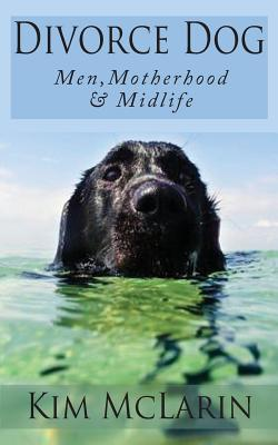Click for more detail about Divorce Dog: Men, Motherhood, And Midlife by Kim McLarin
