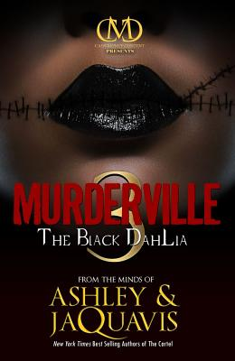 Click for more detail about Murderville 3: The Black Dahlia by Ashley Antoinette and JaQuavis Coleman
