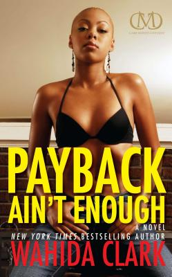 Book cover of Payback Ain't Enough by Wahida Clark