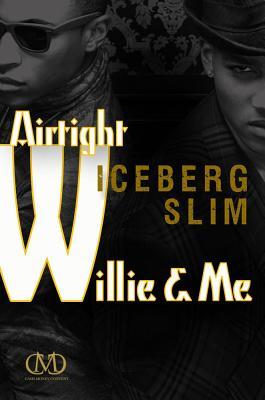 Book Cover Airtight Willie & Me by Iceberg Slim