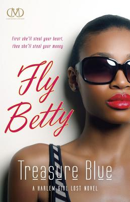 Click for more detail about Fly Betty (Harlem Girl Lost Novels) by Treasure Blue
