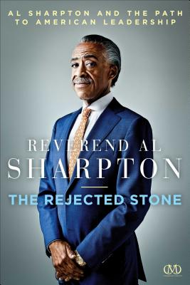 Book Cover The Rejected Stone by Al Sharpton and Nick Chiles