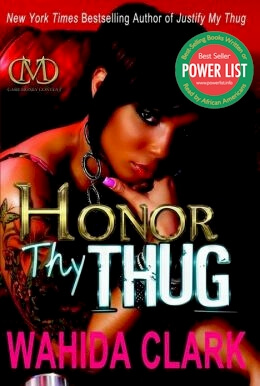 Click for more detail about Honor Thy Thug by Wahida Clark