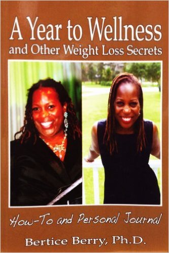 Click for more detail about A Year to Wellness and Other Weight Loss Secrets by Bertice Berry