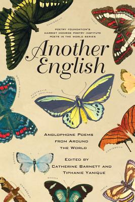 Click for more detail about Another English: Anglophone Poems From Around The World (Poets In The World) by Catherine Barnett and Tiphanie Yanique