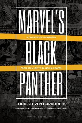 Click for a larger image of Marvel's Black Panther: A Comic Book Biography, From Stan Lee to Ta-Nehisi Coates