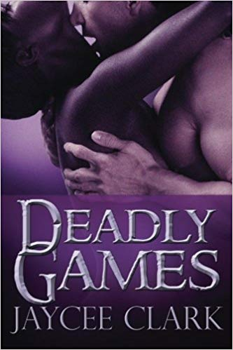 Click for more detail about Deadly Games (Kinncaid Brothers, Vol. 4) by Jaycee Clark