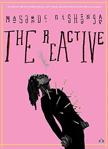 Click for more detail about The Reactive by Masande Ntshanga