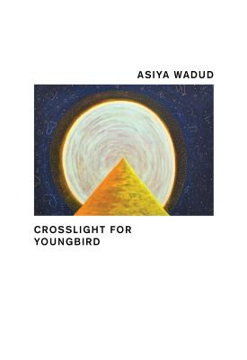 Click for more detail about Crosslight for Youngbird by Asiya Wadud