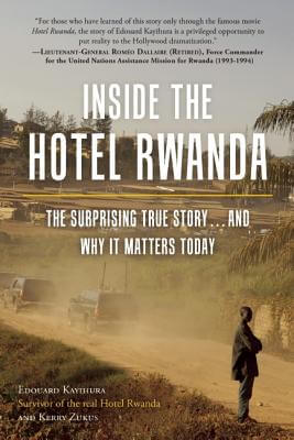 Click for a larger image of Inside The Hotel Rwanda: The Surprising True Story ... And Why It Matters Today