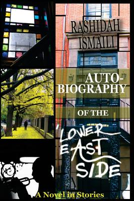 Click for more detail about Autobiography Of The Lower East Side by Rashidah Ismaili