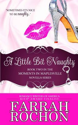 Click for more detail about A Little Bit Naughty by Farrah Rochon