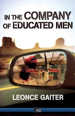 Click for more detail about In The Company Of Educated Men by Leonce Gaiter