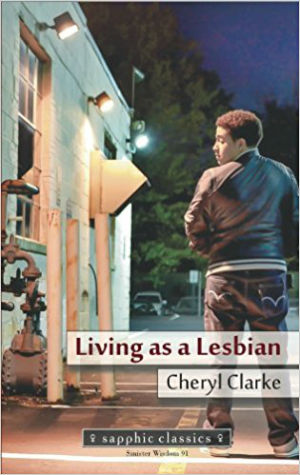 Click for more detail about Living as a Lesbian by Cheryl Clarke