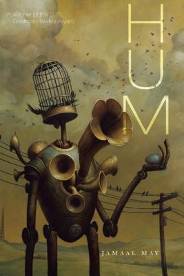 Click for more detail about Hum (Ala Notable Books for Adults) by Jamaal May