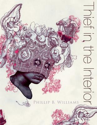 Click for more detail about Thief in the Interior by Phillip B. Williams