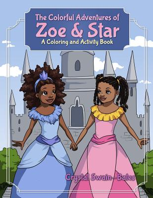Click for more detail about The Colorful Adventures of Zoe & Star: An Activity and Coloring Book by Crystal Swain-Bates