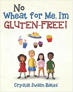 Click for more detail about No Wheat for Me, I'm Gluten-Free! by Crystal Swain-Bates