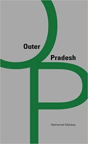 Click for more detail about Outer Pradesh by Nathaniel Mackey