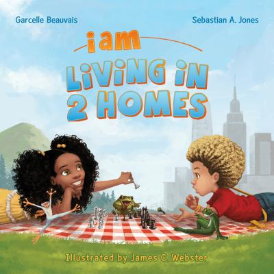 Click for more detail about I Am Living in 2 Homes: I Am Book #002 by Garcelle Beauvais