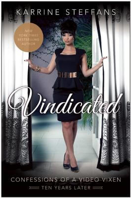 Click for more detail about Vindicated: Confessions Of A Video Vixen, Ten Years Later by Karrine Steffans