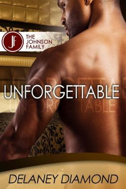 Book cover of Unforgettable by Delaney Diamond