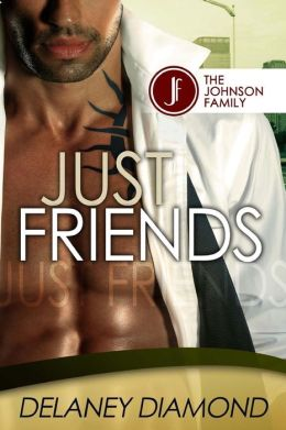 Book cover of Just Friends by Delaney Diamond
