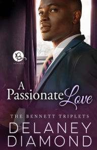 Click for more detail about A Passionate Love (The Bennett Triplets) by Delaney Diamond