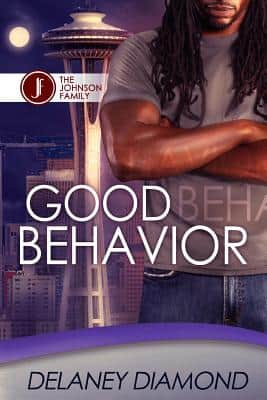 Click for more detail about Good Behavior (Johnson Family) (Volume 5) by Delaney Diamond