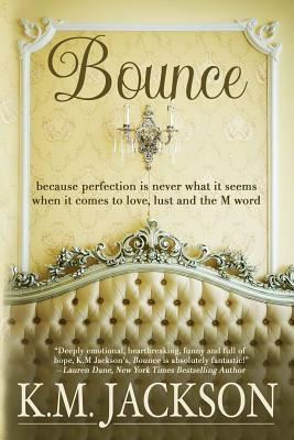 Click for more detail about Bounce by K.M. Jackson