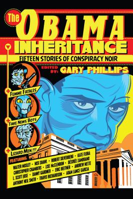Click for a larger image of The Obama Inheritance: Fifteen Stories of Conspiracy Noir