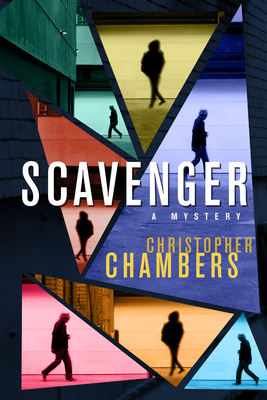 Click for more detail about Scavenger: A Mystery by Christopher Chambers