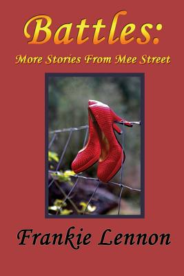 Click for more detail about Battles: More Stories from The Mee Street Chronicles by Frankie Lennon