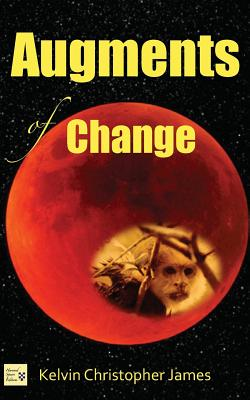 Click for more detail about Augments of Change by Kelvin Christopher James