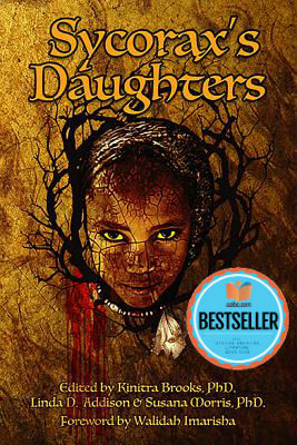Click for more detail about Sycorax's Daughters by Kinitra D. Brooks, Linda Addison, and Susana Morris