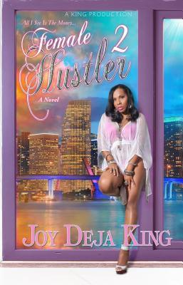 Click for more detail about Female Hustler Part 2 by Joy Deja King
