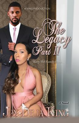 Click for more detail about The Legacy Part 2: Keep The Family Close… by Joy Deja King