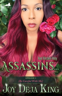 Click for more detail about Assassins…: Episode 1 (Be Careful With Me) by Joy Deja King