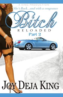 Click for more detail about Bitch Reloaded by Joy Deja King