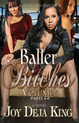 Click for more detail about Baller Bitches Volume 2: Baller Bitches Series by Joy Deja King