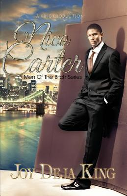 Click for more detail about Nico Carter: Men of the Bitch Series by Joy Deja King